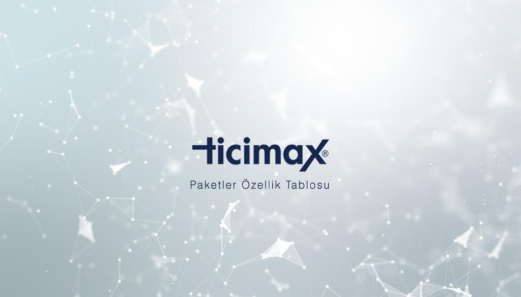 Ticimax Paketler Özellik Tablosu